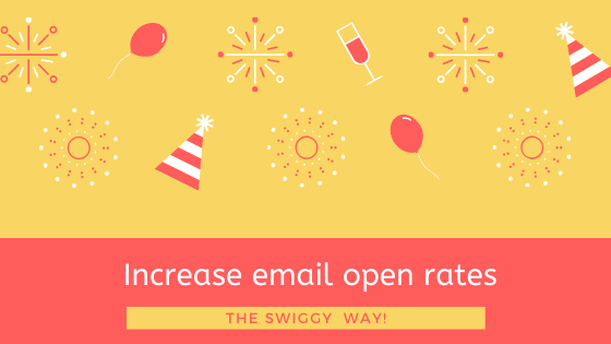 How to Increase email open rates? The Swiggy way!